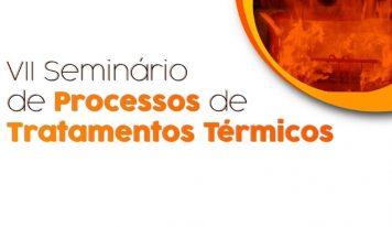 VII Seminário de Processos de Tratamentos Térmicos on-line: Confira a programação